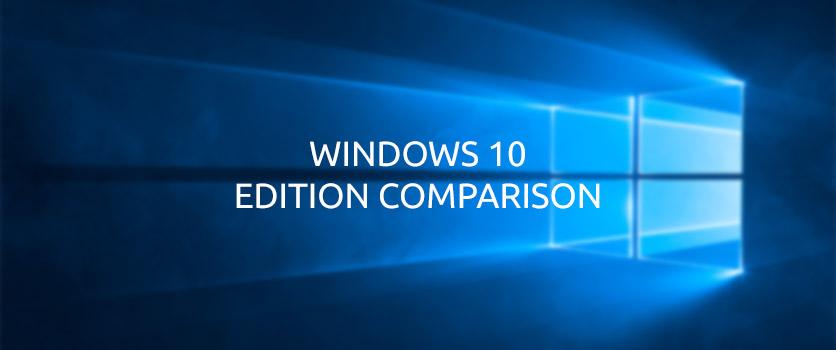WINDOWS 10 EDITION COMPARISON - Peakup