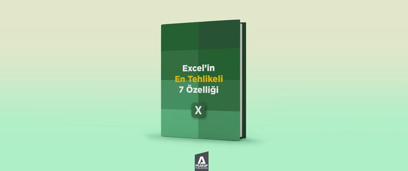 peakup_ebook_excelin_en_tehlikeli_7_ozelligi_blog