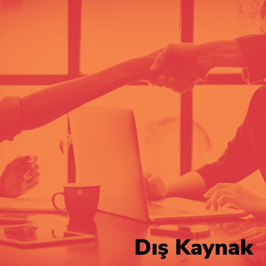 DIŞ KAYNAK (OUTSOURCE)