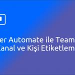 Power Automate ile Teams 'de Mention