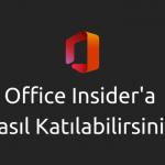 office insider programına nasıl katılabilirsiniz